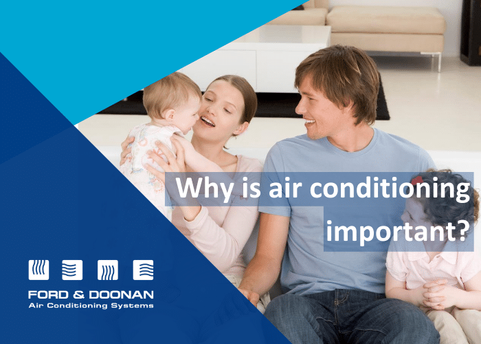 Why is Air Conditioning Important?