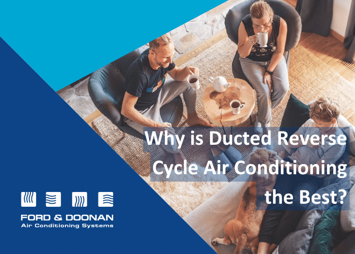 why is ducted reverse cycle the best?