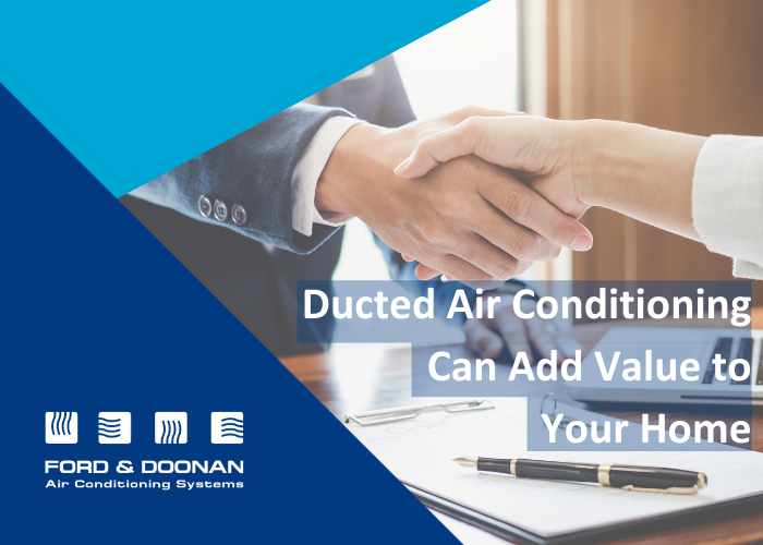 Does Ducted Air Conditioning Add Value To Your House?